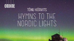 Tonu Korvits / Hymn to the Nordic Lights