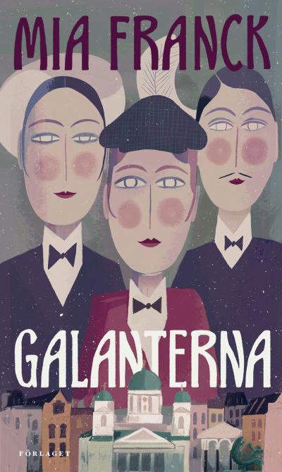 """Pärmen till Mia Francks roman """"Galanterna""""."""