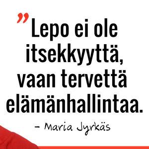 Marian sitaatti: Lepo ei ole itsekkyyttä, vaan tervettä elämänhallintaa.