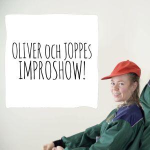 Oliver och Joppes improshow.