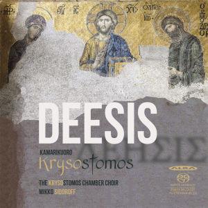 Deesis / Kamarikuoro Krysostomos