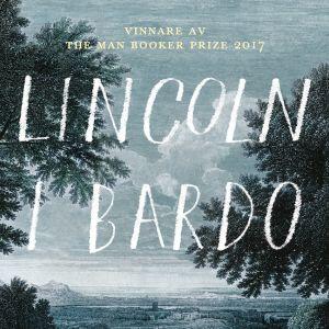 Pärmbild av romanen Lincoln i Bardo, av författaren George Saunders.