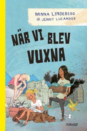 Omslaget till Minna Lindbergs och Jenny Lucanders bok När vi blev vuxna