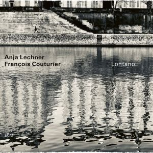 Lontano / Anja Lechner & Francois Couturier