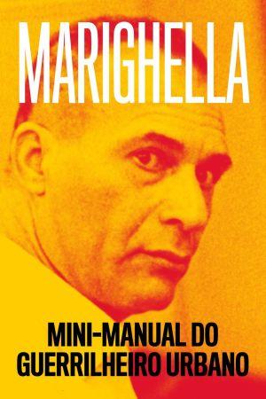 Carlos Marighella: Mini-manual do guerrilheiro urbano (Liten handbok för stadsgerilla)