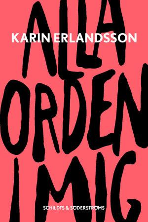 Framsidan på boken Alla orden i mig av Karin Erlandsson. Titeln är skriven stort med svart på röd bakgrund.