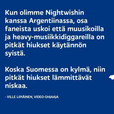 Argentiinassa luultiin, että heavy-diggareilla on pitkät hiukset Suomen sääolosuhteiden takia.