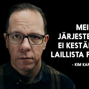 Kim Kannussaaren sitaattikuva: Meidän järjestelmä ei kestäisi toista päihdettä.