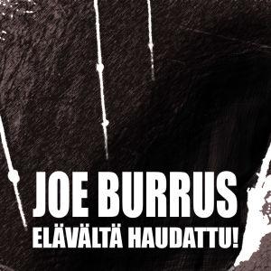 Avoin hauta ja teksti: Joe Burrus - elävältä haudattu.