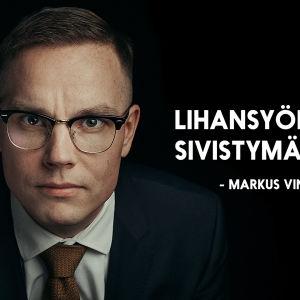 Markus Vinnarin henkilökuva argumentilla: Lihansyönti on sivistymätöntä.