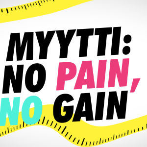 Myytti: No pain, no gain