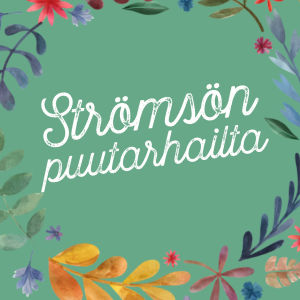 Graafinen kuva tekstillä Strömsön puutarhailta