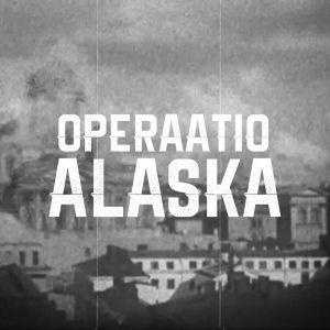 Mustavalkoinen kuva sortuvasta Tuomiokirkosta. Kuvan päällä on teksti: Operaatio Alaska.