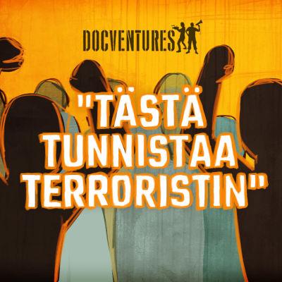 """teksti: """"Tästä tunnistaa terroristin"""""""