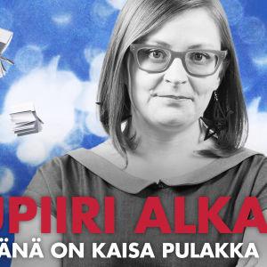 Radion Lukupiirin vetäjä Kaisa Pulakka