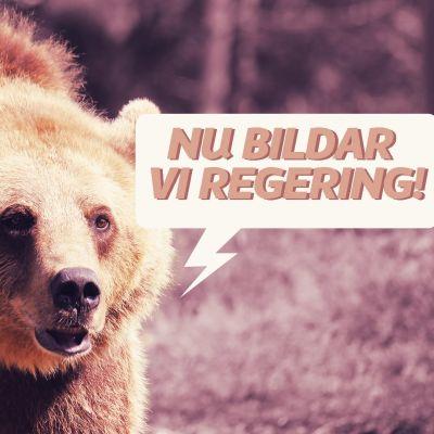 """En björn säger """"nu bildar vi regering""""."""