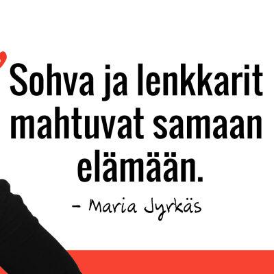 Marian sitaatti: Sohva ja lenkkarit mahtuvat samaan elämään.