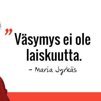 Marian sitaatti: Väsymys ei ole laiskuutta.