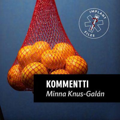 Kuva Minna Knus-Galánista ja appelsiiniverkosta