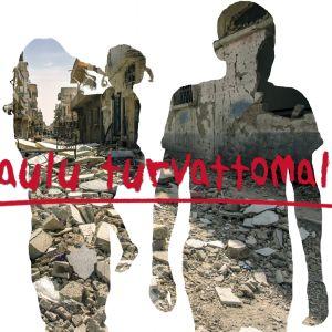 Graafisessa kuvassa kaksi ihmisprofiilia, joiden läpi näkyy raunioita. Kuvan päällä teksti Laulu turvattomalle