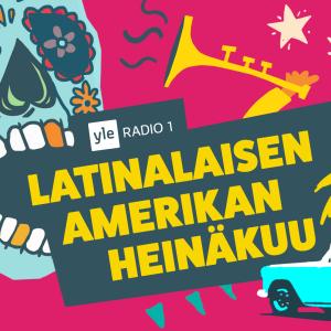 Latinalaisen Amerikan heinäkuu Yle Radio 1:ssä