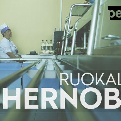 Perjantai: Ruokala 1, Tshernobyl