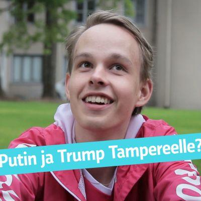 Mitä jos Trump ja Putin tapaisivatkin Tampereella? Kaupunkilaiset keksisivät heille paljon tekemistä.