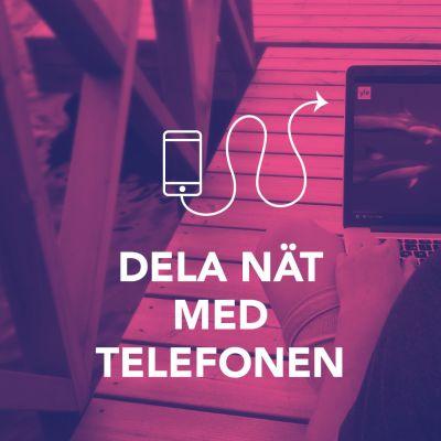 Bild med texten; Dela nät med telefonen.