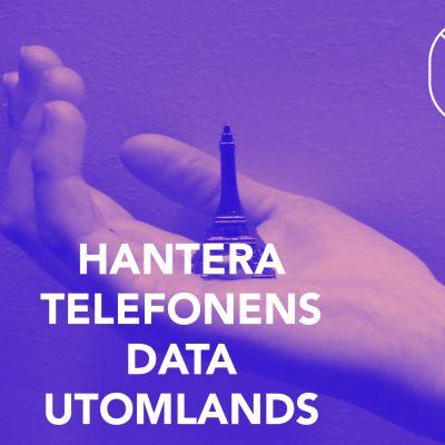 Bild med texten; Hantera telefonens data utomlands.