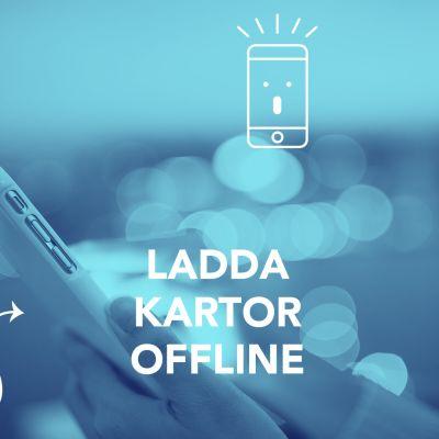 En bild med texten; Ladda kartor offline.