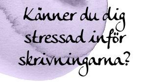 En bild med texten, Känner du dig stressad inför skrivningarna?