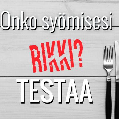 Teksti: Onko syömisesi rikki? Testaa.