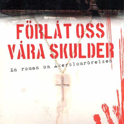 Kansikuva Johan Helanderin kirjasta Förlåt oss våra skulder.