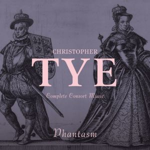 Christopher Tye / Consort Music