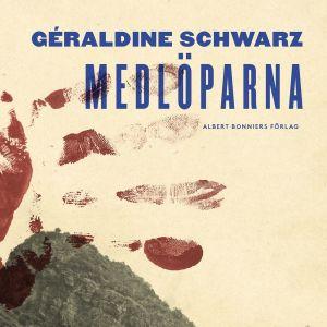 Géraldine Schwarz: Medlöparna (omslag)