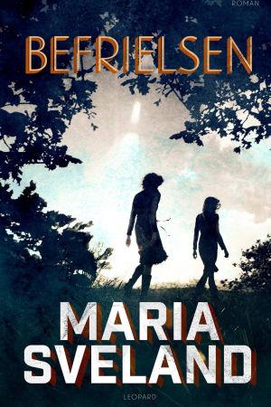 Bokomslag: Befrielsen av Maria Sveland