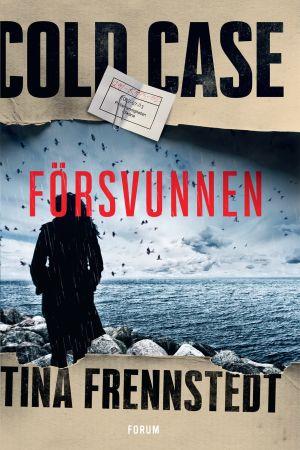 """Omslag till Tina Frennstedst kriminalroman """"Försvunnen""""."""
