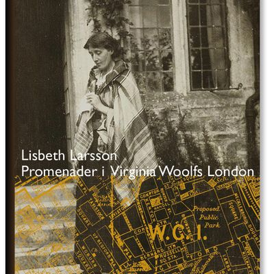 "Lisbeth Larssons bok ""Promenader i Virginia Woolfs London"""