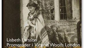 "Lisbeth Larssons bok ""Promenader i Virginia Woolfs London"""