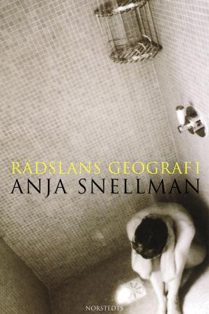 Bokomslag: Rädslans geografi av Anja Snellman