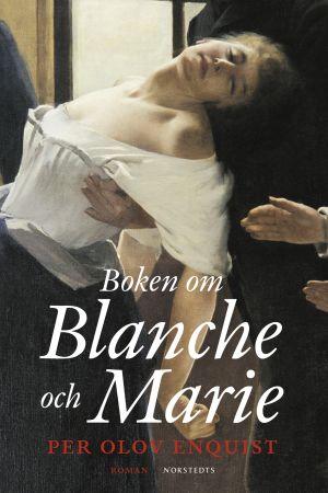 """Pärmbild till P O Enquists roman """"Blanche och Marie""""."""