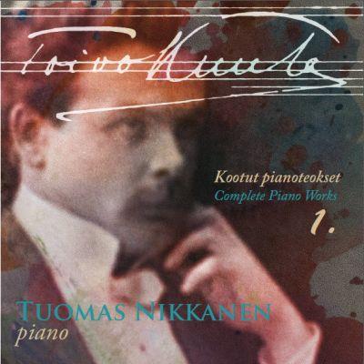 Toivo Kuula: Kootut pianoteokset 1 / Tuomas Nikkanen
