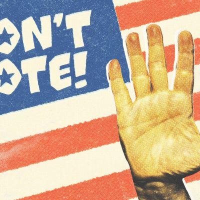 """Don't Vote! -kuvituskuva. Kuvassa USAn lippu, jonka tähtien paikalla teksti """"Don't vote!"""" ja vieressä käsi pystyssä stop-merkkiä symboloiden."""