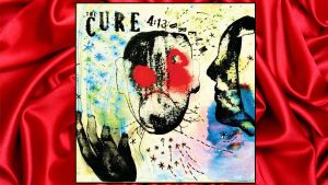 The Cure 4:13 Dream