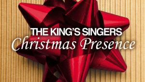 The King's Singers / Christmas Presence