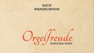 Pauliina Hyry: Orgelfreude