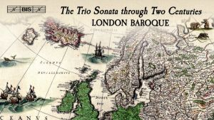 The Trio Sonata through Two Centuries / London Baroque