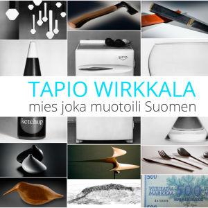 Tapio Wirkkala - mies joka muotoili suomen. Kuvassa Wirkkalan suunnittelemia esineitä.
