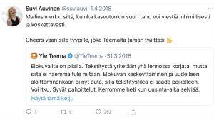 Suvi Auvisen retwiittaama ja kehuma Twitter-viesti Yle Teeman tilillä, viestissä kerrotaan, että lähetyksen tekstitys on mennyt täysin pieleen, ja pahoitellaan.