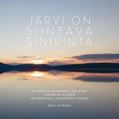Järvi on siintävä sinipinta / YL, Lyran ja Tapiolan kuoro